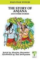 The Story of Anjana and other stories - Manjira Majumdar