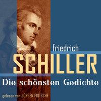 Friedrich von Schiller: Die schönsten Gedichte - Friedrich von Schiller