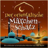 Der orientalische Märchen-Schatz: Die schönsten Märchen aus 1001 Nacht - Diverse Autoren