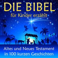 Die Bibel: für Kinder erzählt - Nina Reymann