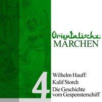 Kalif Storch / Die Geschichte vom Gespensterschiff - Wilhelm Hauff