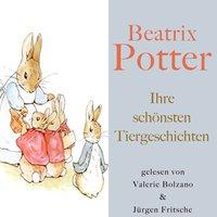 Beatrix Potter: Ihre schönsten Tiergeschichten - Beatrix Potter