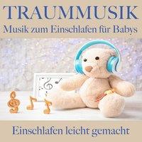 Traummusik: Musik zum Einschlafen für Babys