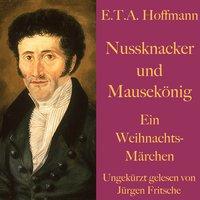 Nussknacker und Mausekönig - E.T.A. Hoffmann