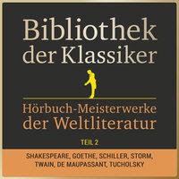 Bibliothek der Klassiker: Hörbuch-Meisterwerke der Weltliteratur - Teil 2 - Diverse Autoren