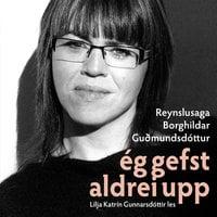 Ég gefst aldrei upp - Borghildur Guðmundsdóttir