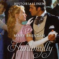 Huhumylly - Mary Brendan