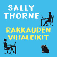 Rakkauden vihaleikit - Sally Thorne
