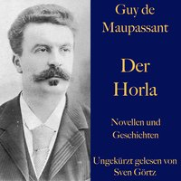Der Horla und weitere Meistererzählungen - Guy de Maupassant