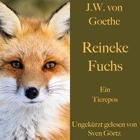 Reineke Fuchs - Johann Wolfgang von Goethe