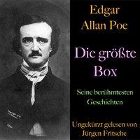 Edgar Allan Poe - Die größte Box: Seine berühmtesten Geschichten - Edgar Allan Poe