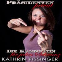 Die Kandidatin für jeden Schwanz - Kathrin Pissinger