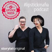 Lipstick Mafia -podcast: Kiusallista kaikille – seksistä puhumisen ihanuus ja vaikeus - Lipstick Mafia