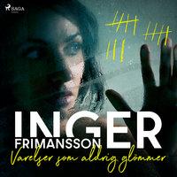 Varelser som aldrig glömmer - Inger Frimansson