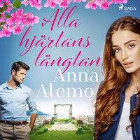 Alla hjärtans längtan - Anna Alemo