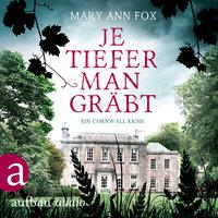 Mags Blake - Band 1: Je tiefer man gräbt - Mary Ann Fox