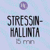 Stressinhallintameditaatio 15 min - Hidasta elämää