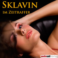 Sklavin im Zeitraffer - Irena Böttcher