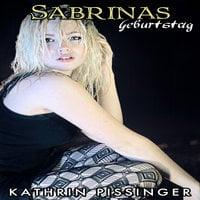 Sabrinas Geburtstag - Kathrin Pissinger