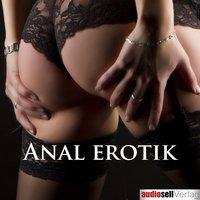 Anal Erotik - Irena Böttcher