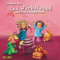 Lea Wirbelwind und ihre Freundin Marie - Christine Merz
