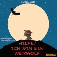 Hilfe! Ich bin ein Werwolf - Gunnel Linde