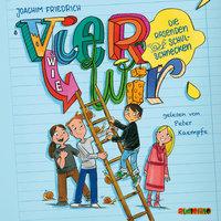 Vier wie wir - Folge 2: Vier wie wir und die rasenden Schulschnecken - Joachim Friedrich