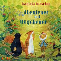Abenteuer mit Ungeheuer - Daniela Drescher