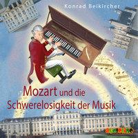 Mozart und die Schwerelosigkeit der Musik - Konrad Beikircher