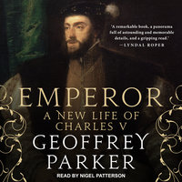 Emperor: A New Life of Charles V - Geoffrey Parker