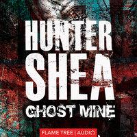 Ghost Mine - Hunter Shea