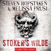 Stoker's Wilde - Steven Hopstaken,Melissa Prusi