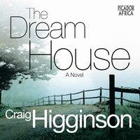 The Dream House - Craig Higginson