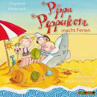 Pippa Pepperkorn macht Ferien - Charlotte Habersack