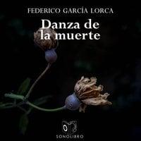 Danza de la muerte y otros - dramatizado - Federico García Lorca