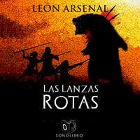 Las lanzas rotas - León Arsenal