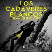 Los cadáveres blancos - Gemma Herrero Virto