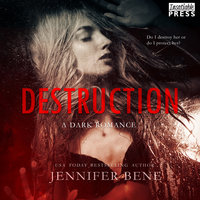 Destruction: A Dark Romance - Jennifer Bene