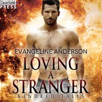 Loving a Stranger - Evangeline Anderson