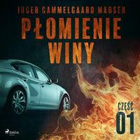 Płomienie winy: część 1 - Inger Gammelgaard Madsen