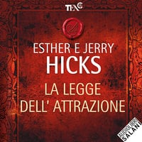 La legge dell'attrazione - Esther Hicks, Jerry Hicks