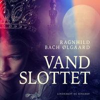 Vandslottet - Ragnhild Bach Ølgaard