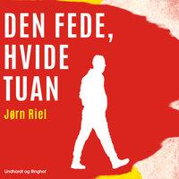 Den fede, hvide tuan - Jørn Riel