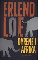 Dyrene i Afrika - Erlend Loe