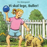 Vi skal lege, Buller! - Per Østergaard