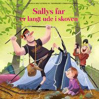 Sallys far er langt ude i skoven - Thomas Brunstrøm,Thorbjørn Christoffersen