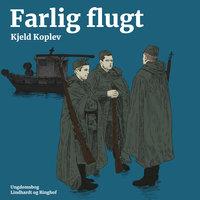 Farlig flugt - Kjeld Koplev