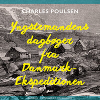 Yngstemandens dagbøger fra Danmark-Ekspeditionen - Charles Sophus Poulsen
