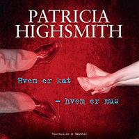 Hvem er kat – hvem er mus - Patricia Highsmith