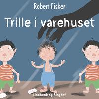 Trille i varehuset - Robert Fisker